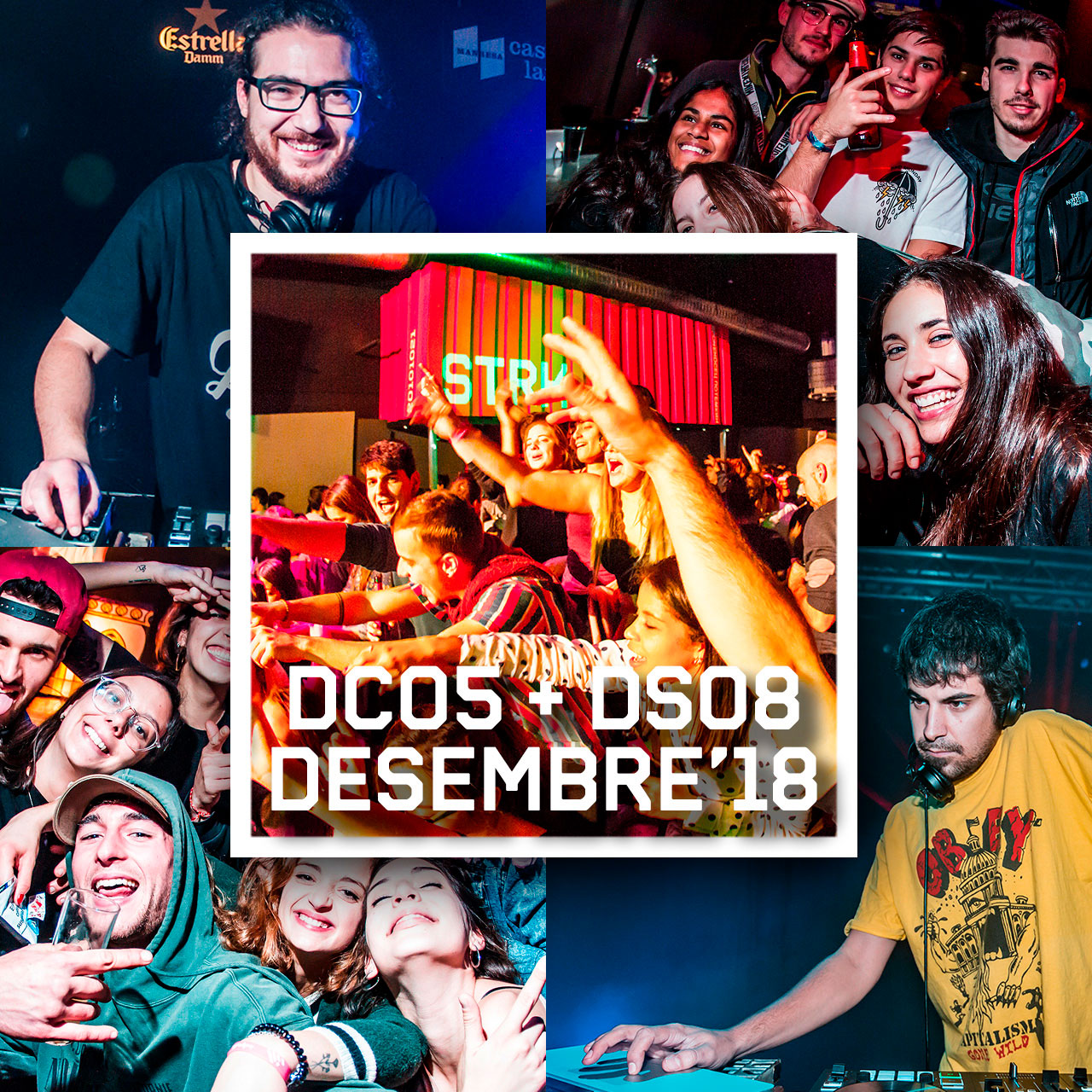 DC05 +DS08 DES'18 // SANTA BÀRBARA UNIVERSITÀRIA +STROIKA SESSIONS